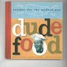 Dude Food Cookbook Brooks Bosker Darmon First Edition 0811816796