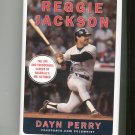 Reggie Jackson Dayn Perry Baseball 9780061562389 First Edition