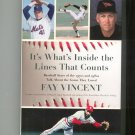 It's What's Inside The Lines That Counts Fay Vincent Baseball First Edition 9781439159217