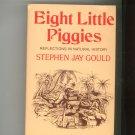 Eight Little Piggies Stephen Gould Natural History 039303416x First Edition