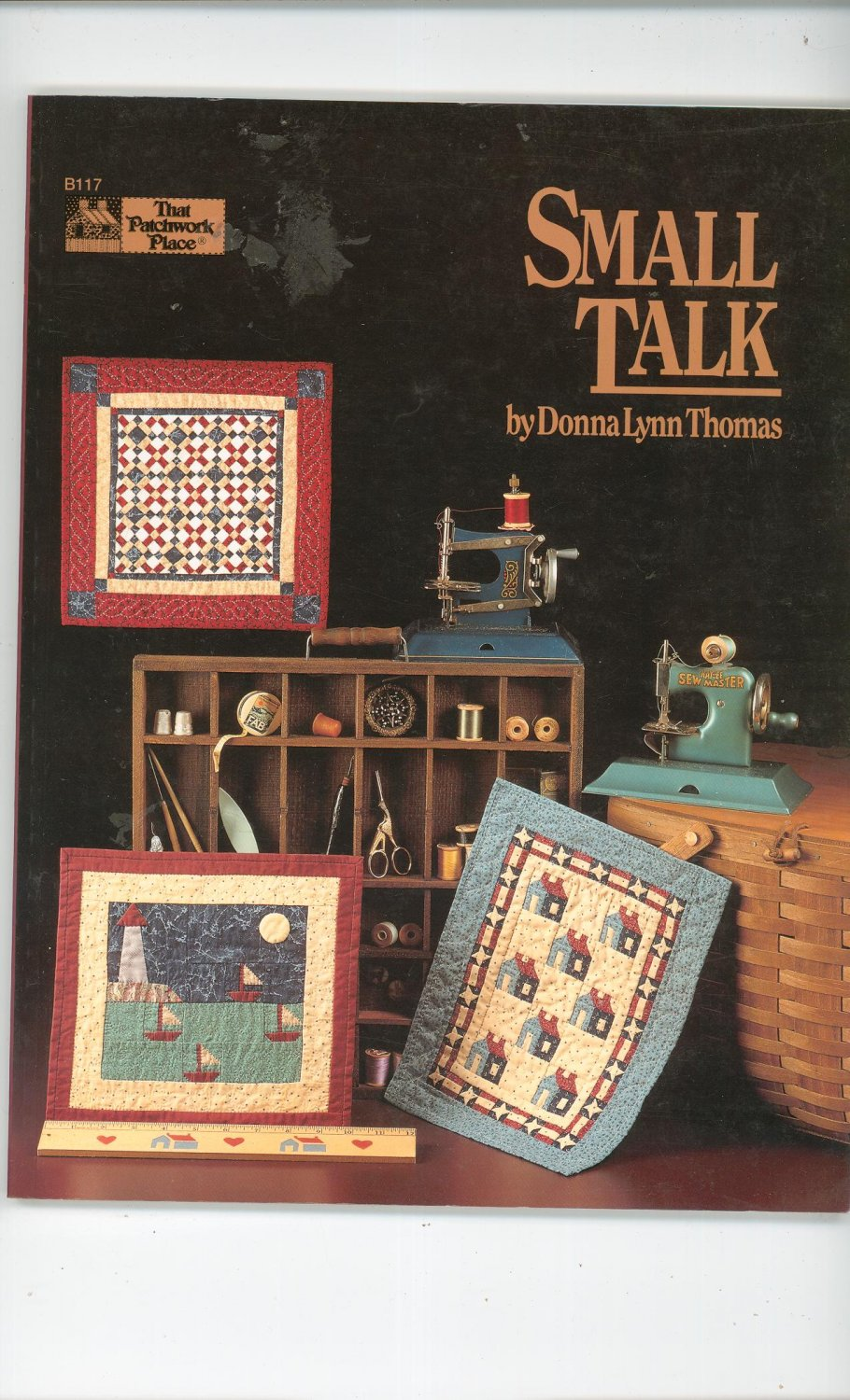 Small Talk By Donna Lynn Thomas That Patchwork Place B117 Quilt 0943574749