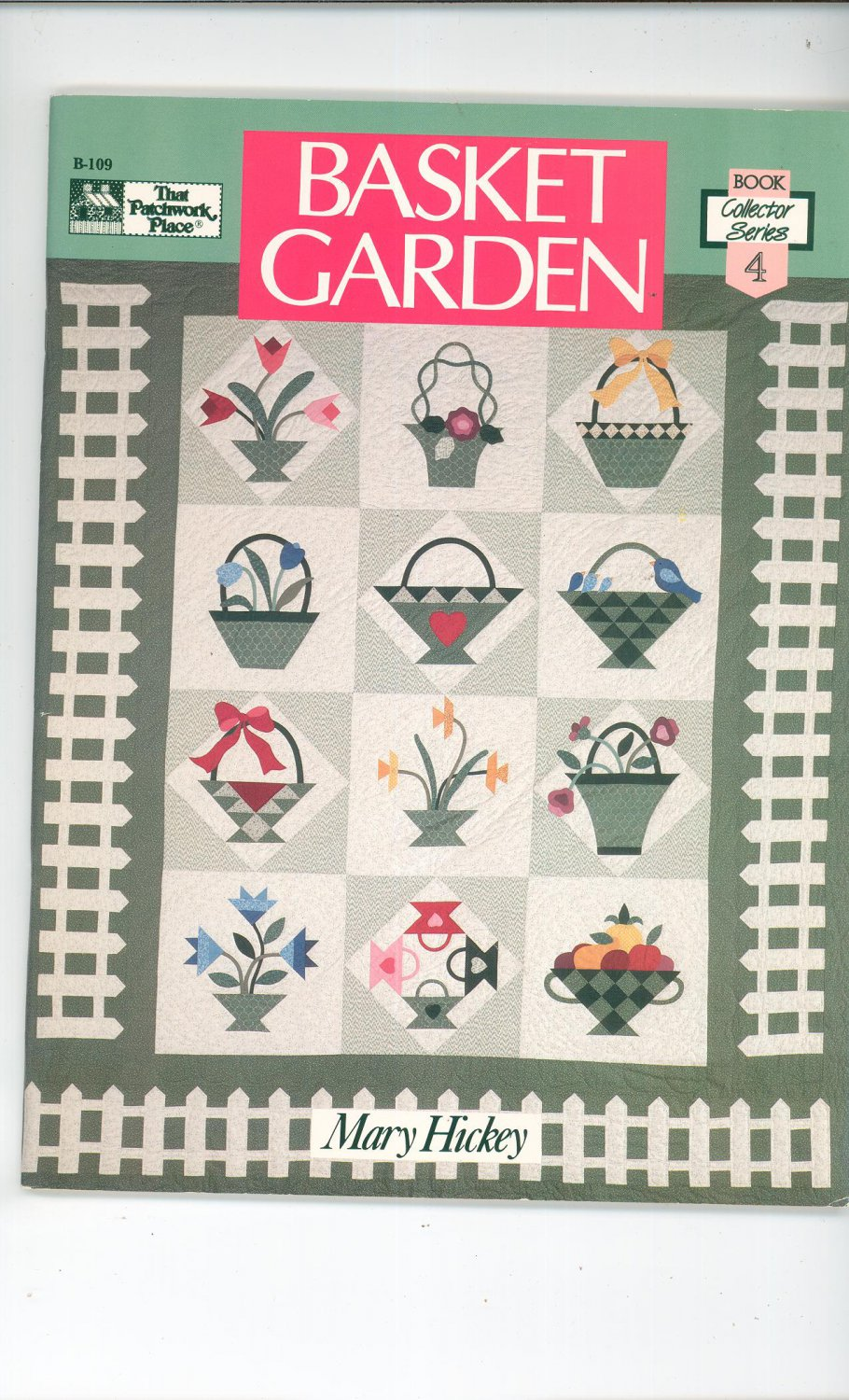 Basket Garden By Mary Hickey 0943574617 Book 4 Collector Series That Patchwork Place