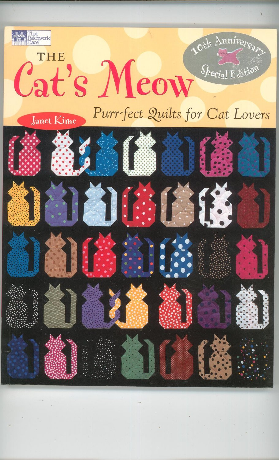 The Cat's Meow By Janet Kime Purr-fect Quilts 10th Anniversary Special Edition 1564775674