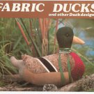 Fabric Ducks & Other Duck Designs By Gick Publishing GP-463
