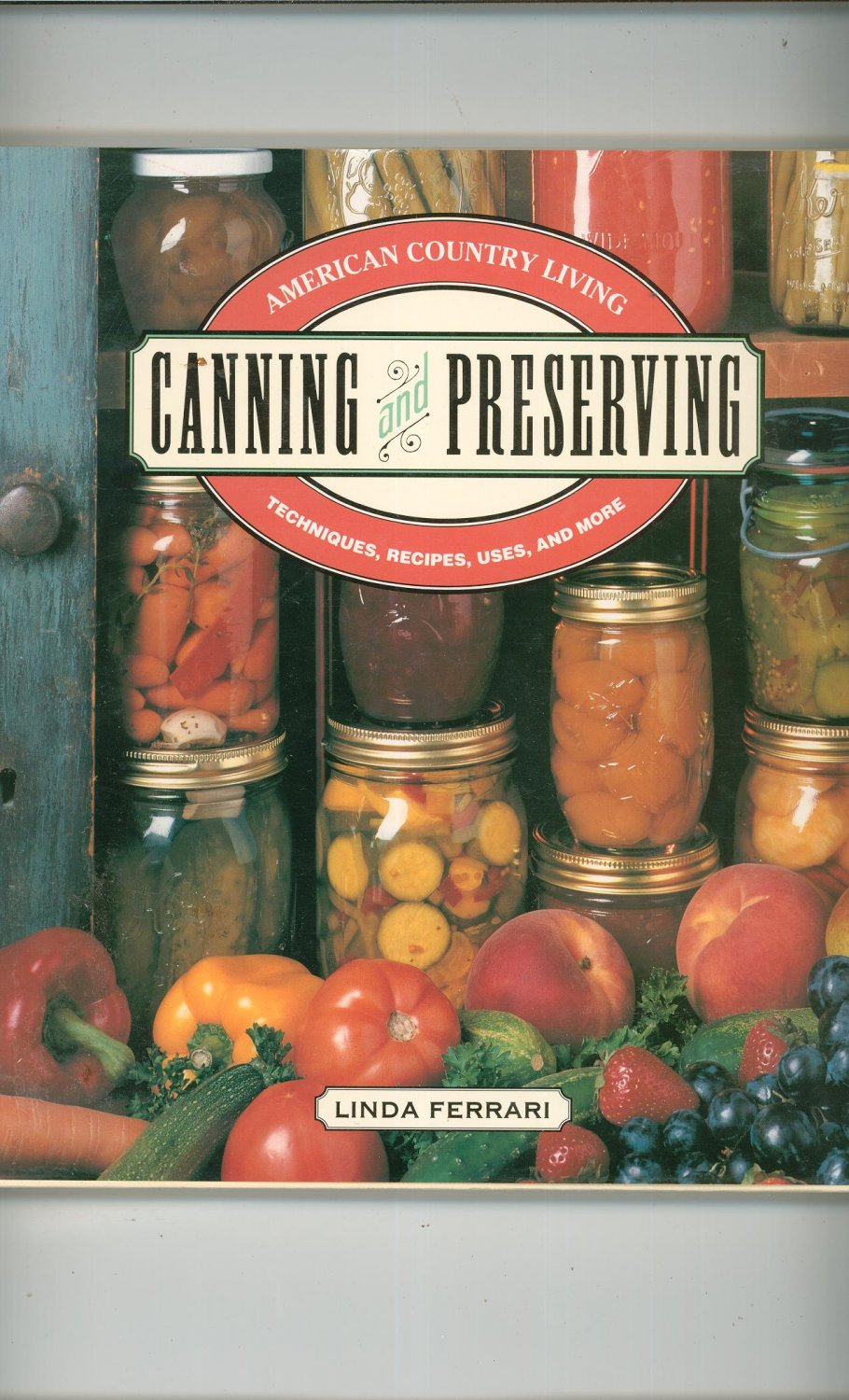 American Country Living Canning And Preserving Cookbook Ferrari 0517691256