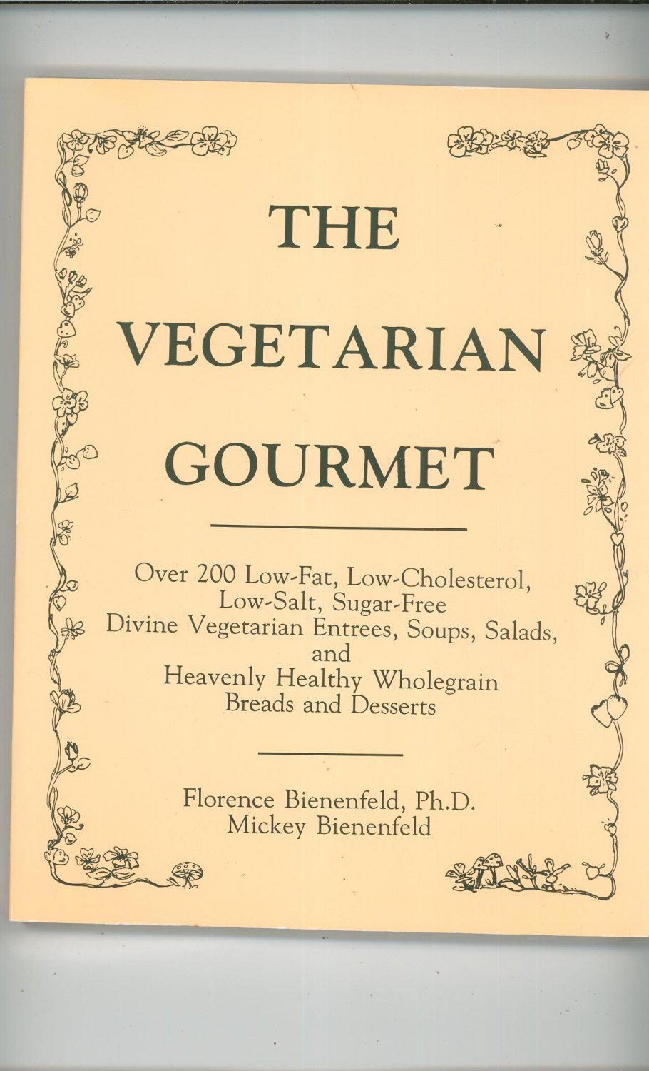 The Vegetarian Gourmet Cookbook Florence & Mickey Bienenfeld 093044048x