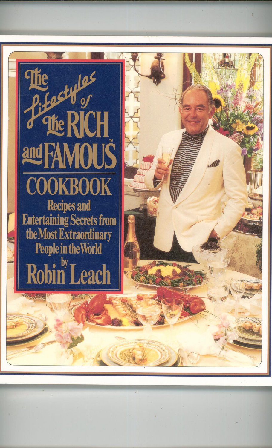 The Lifestyles Of The Rich And Famous Cookbook Robin Leach 014023800x