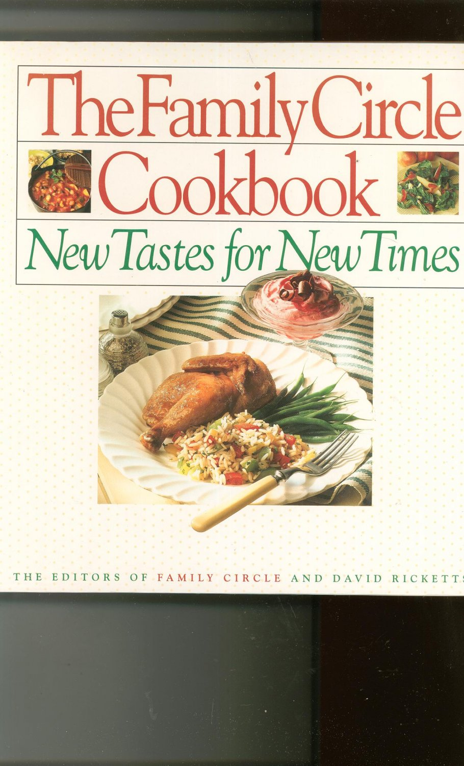 The Family Circle Cookbook New Tastes For New Times 0671735721