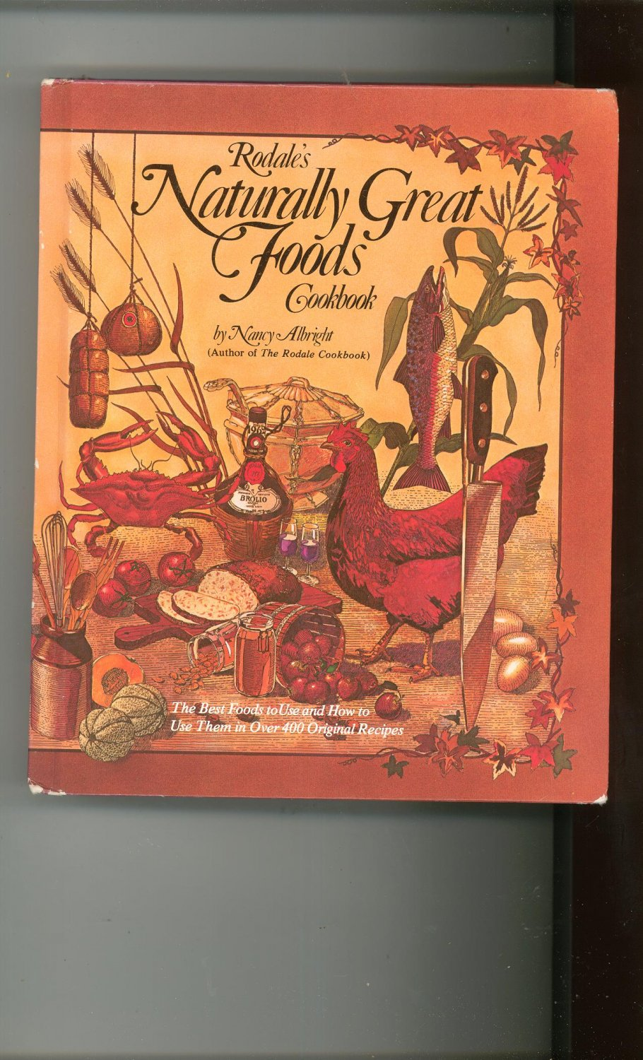 Rodale's Naturally Great Foods Cookbook By Nancy Albright 0878571639