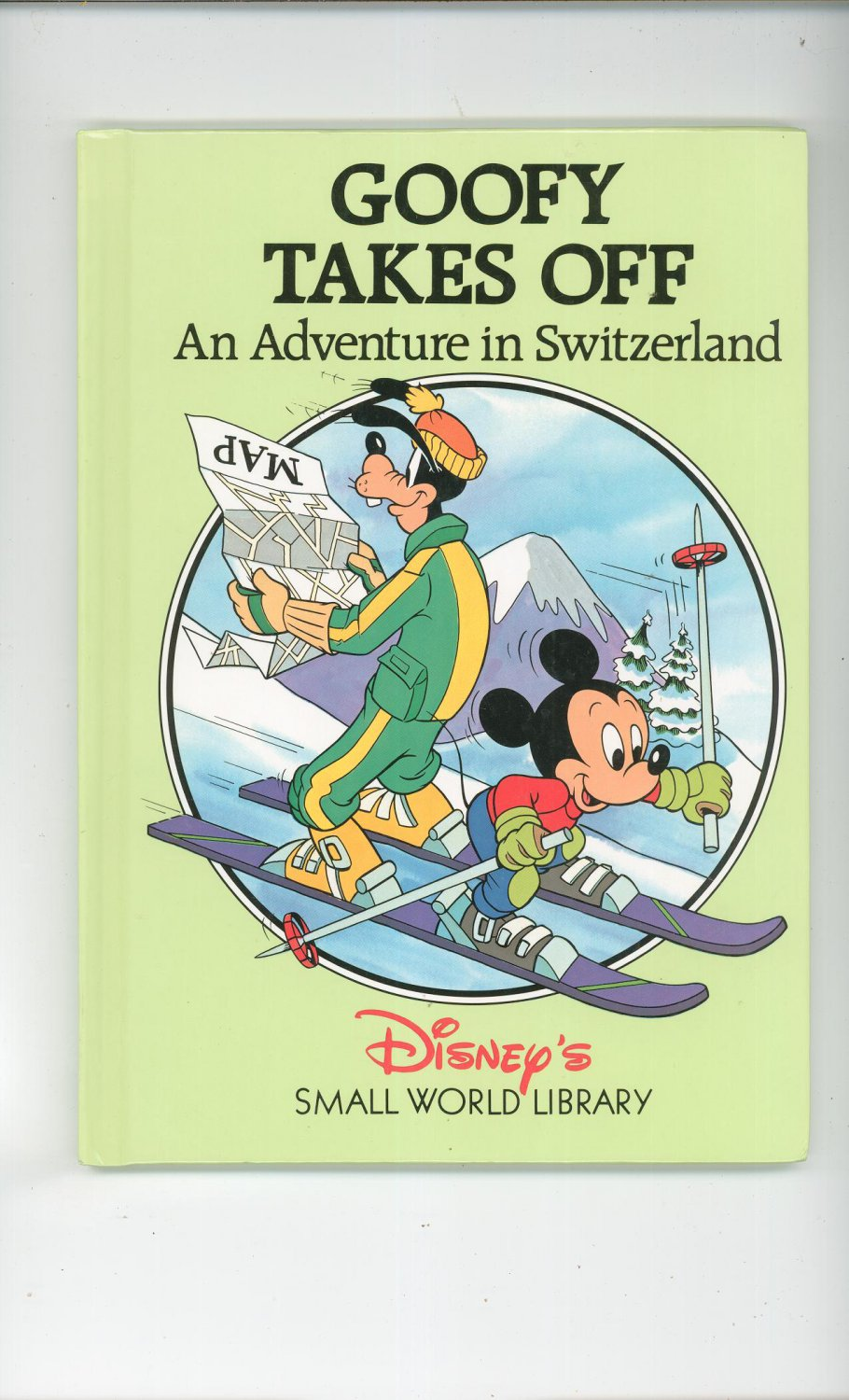 Goofy Takes Off An Adventure In Switzerland Disney's Small World Library 0717282228