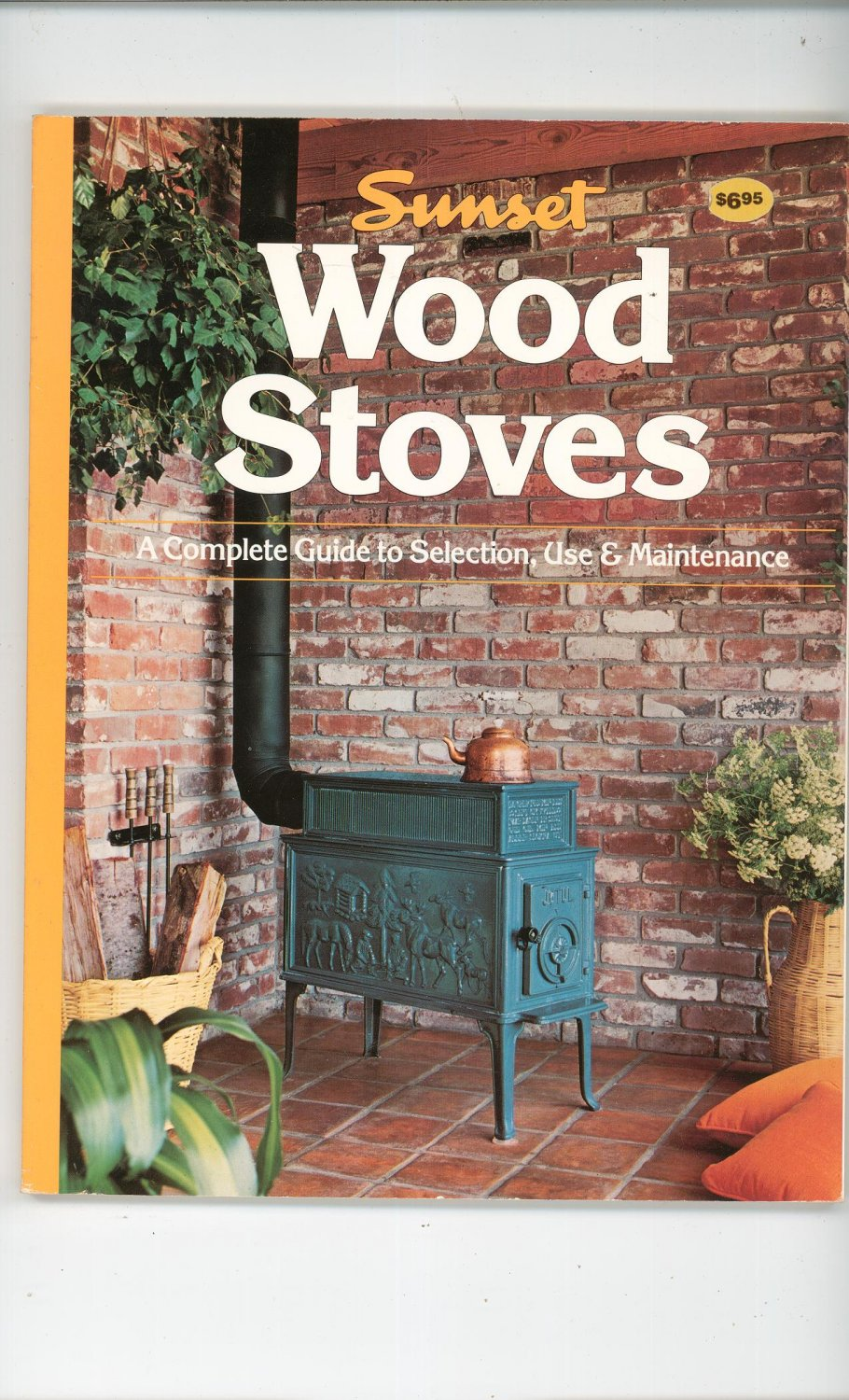 Sunset Wood Stoves Guide To Selection Use Maintenance 0376018828