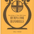 New Settings Of Eleven Well Known Hymns For Handbells By Dale Wood 11-9212