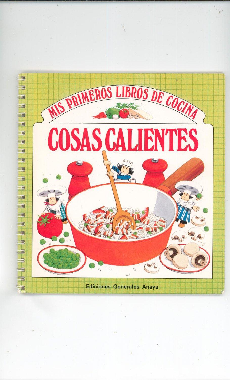 Mis primeros libros de cocina cosas calientes ediciones for Cosas de cocina