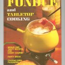 Better Homes & Gardens Fondue and Tabletop Cooking Cookbook Vintage Item 696004917