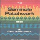 The Seminole Patchwork Book By Cheryl Greider Bradkin  0932946038