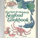 Starchild & Holahan's Seafood Cookbook 0914718347