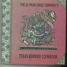 The El Paso Chile Company's Texas Border Cookbook First Edition Kerr  0688109411