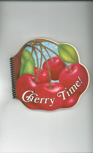 Cherry Time Cookbook 093080905x