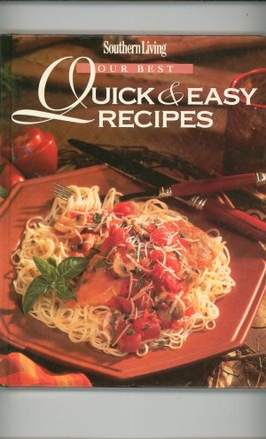 Southern Living Our Best Quick & Easy Recipes Cookbook 0848715020 Hard Cover