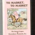 To Market To Market Cookbook Junior League Kentucky  0961177004