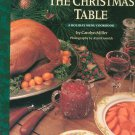 The Christmas Table Menu Cookbook By Carolyn Miller First Edition 0060950250