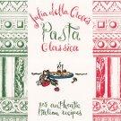 Julia Della Croce's Pasta Classica Cookbook 0811802485