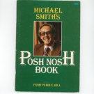 Posh Nosh Book Cookbook By Michael Smith 0563177012