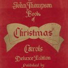 Vintage John Thompson Book Of Christmas Carols Deluxe Edition Wilis Music Co.