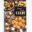 Vintage 250 Ways To Make Candy Cookbook Culinary Arts Encyclopedia Of Cooking 15 1953