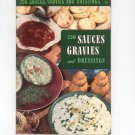 Vintage 250 Sauces Gravies Dressings Cookbook Culinary Arts Encyclopedia Of Cooking 20 1954