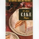 Vintage 250 Classic Cake Recipes & Frostings Cookbook Culinary Arts Encyclopedia Of Cooking 3 1951