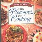 The Pleasures Of Cooking Cookbook 1561739006 10 In 1