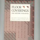 Floor Coverings For Historic Buildings by Helene Von Rosenstiel  Gail Caskey Winkler 0891331301