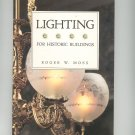 Lighting For Historic Buildings by Roger W Moss 089133131x