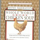The Whole World Loves Chicken Soup By Mimi Sheraton First Edition  0446676497