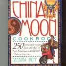 China Moon Cookbook By Barbara Tropp 250 Recipes 08948075444