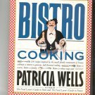 Bistro Cooking Cookbook By Patricia Wells First Printing 0894806238