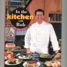 In The Kitchen With Bob Cookbook by Bob Bowersox QVC 0688137970 First Edition