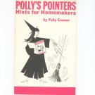 Vintage Polly's Pointers Hints For Homemakers By Polly Cramer 1964
