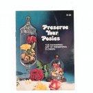 Vintage Preserve Your Posies Flower Preserving Craft Booklet 1977