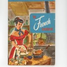 The French Cookbook by Culinary Arts Institute 103 Vintage 1955