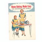 Home Baking Made Easy Cookbook Beginners & Experts Spry 1953