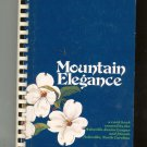 Mountain Elegance Cookbook Junior League Asheville North Carolina First Edition 09608444