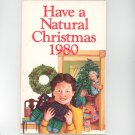 Have A Natural Christmas 1980 Cookbook Plus Rodale Press