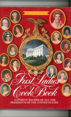 The First Ladies Cookbook 0517648180 1982 Edition