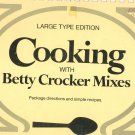 Cooking With Betty Crocker Mixes Cookbook Large Type Edition Vintage 1969 First Edition ?
