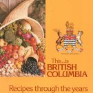 This Is British Columbia Recipes Through The Years Cookbook Hard Cover