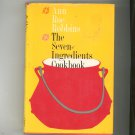 The Seven Ingredients Cookbook By Ann Roe Robbins Vintage First Edition