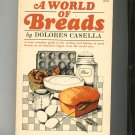 A World Of Breads Cookbook by Dolores Casella Vintage 0872500411
