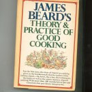James Beard's Theory & Practice Of Good Cooking Cookbook